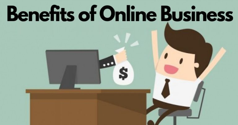 What Are The 5 Benefits Of Doing An Online Business